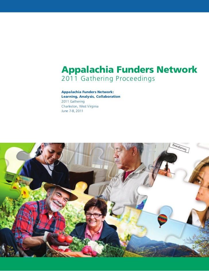 Appalachia Funders Network2011 Gathering ProceedingsAppalachia Funders Network:Learning, Analysis, Collaboration2011 Gathe...