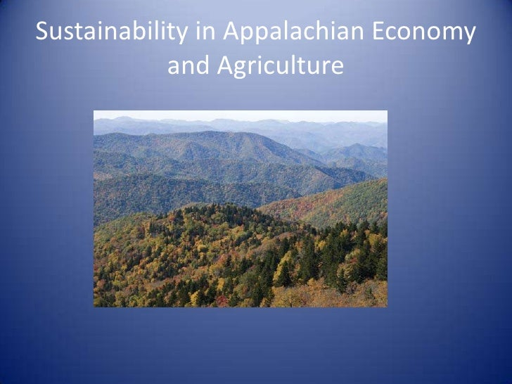 Sustainability in Appalachian Economy             and Agriculture