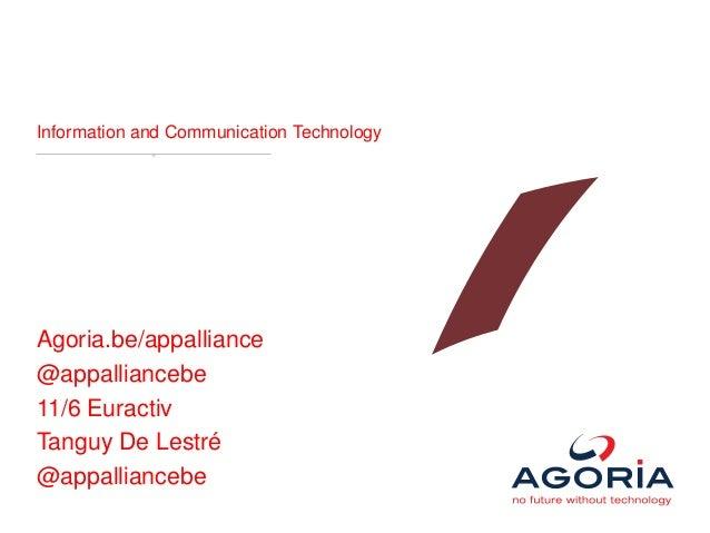Information and Communication TechnologyAgoria.be/appalliance@appalliancebe11/6 EuractivTanguy De Lestré@appalliancebe