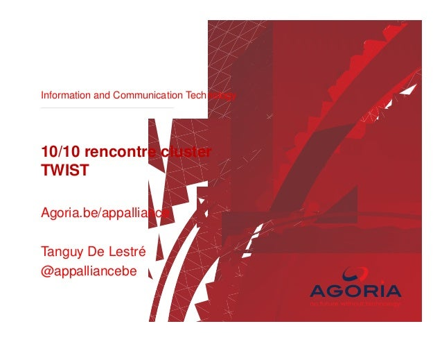 Information and Communication Technology  10/10 rencontre cluster TWIST Agoria.be/appalliance Tanguy De Lestré @appallianc...