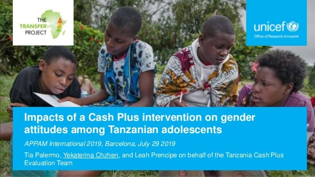 Impacts of a Cash Plus intervention on gender attitudes among Tanzanian adolescents APPAM International 2019, Barcelona, J...