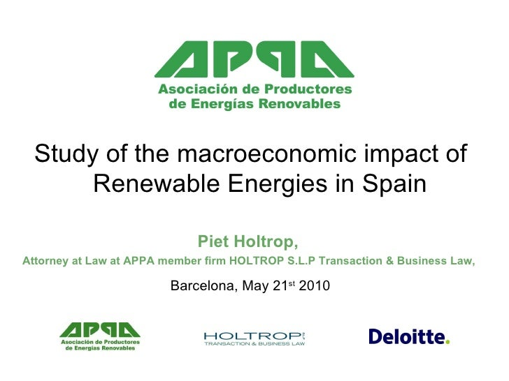 Study of the macroeconomic impact of Renewable Energies in Spain Piet Holtrop,  Attorney at Law at APPA member firm HOLTRO...