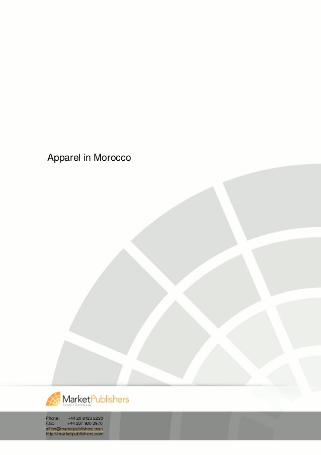 Apparel in MoroccoPhone:     +44 20 8123 2220Fax:       +44 207 900 3970office@marketpublishers.comhttp://marketpublishers...