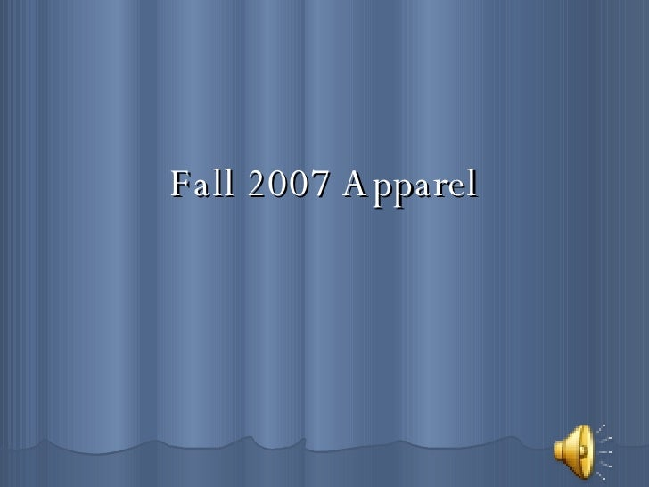 Fall 2007 Apparel