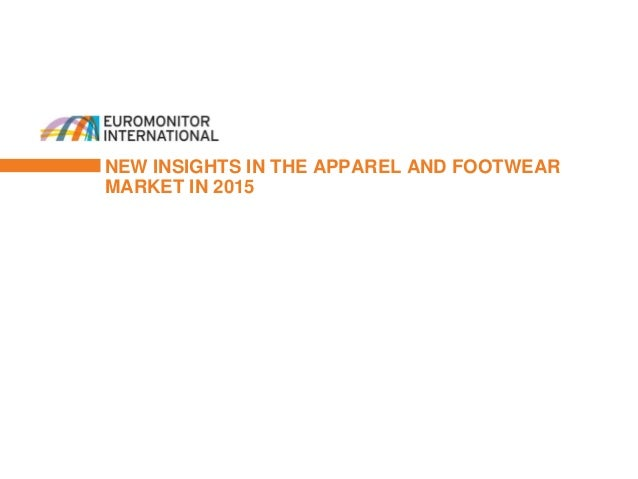 NEW INSIGHTS IN THE APPAREL AND FOOTWEAR MARKET IN 2015