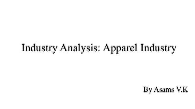 Industry Analysis: Apparel Industry By Asams V.K