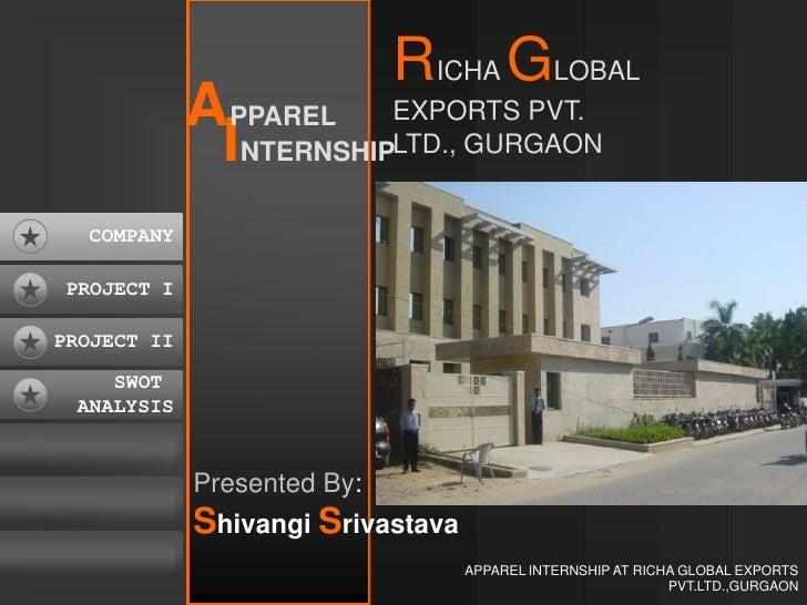 APPAREL INTERNSHIP AT RICHA GLOBAL EXPORTS PVT.LTD.,GURGAON<br />RICHA GLOBAL EXPORTS PVT. LTD., GURGAON<br />APPAREL<br /...