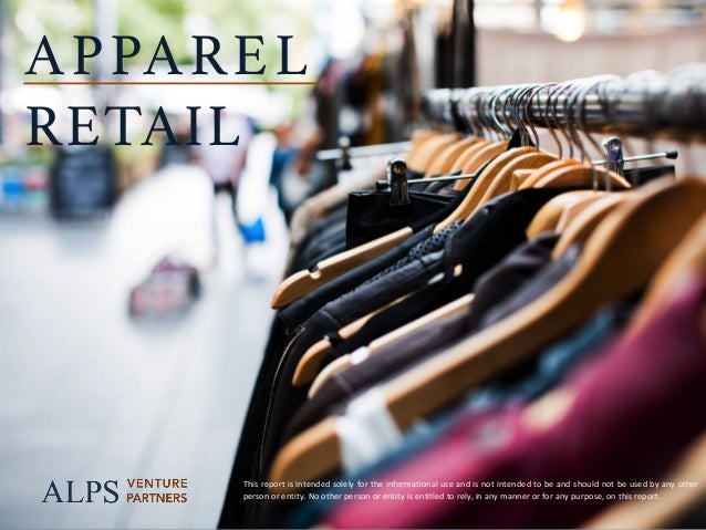 page	A	L	P	S			V	E	N	T	U	R	E			P	A	R	T	N	E	R	S		 1 APPAREL ! RETAIL! This	report	is	intended	solely	for	the	informational	...