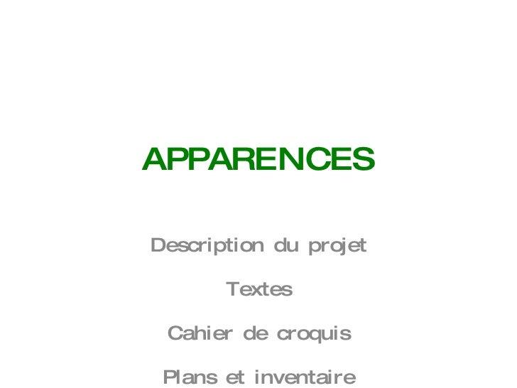 APPARENCES Description du projet Textes Cahier de croquis Plans et inventaire