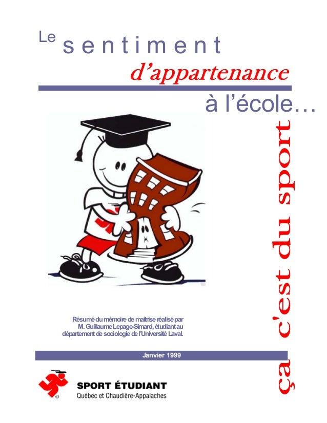 Le s e n t i m e n t d'appartenance à l'école… Résumédumémoiredemaîtriseréalisépar M.GuillaumeLepage-Simard,étudiantau dép...