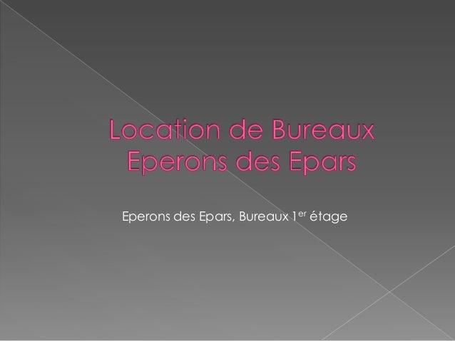 Eperons des Epars, Bureaux 1er étage