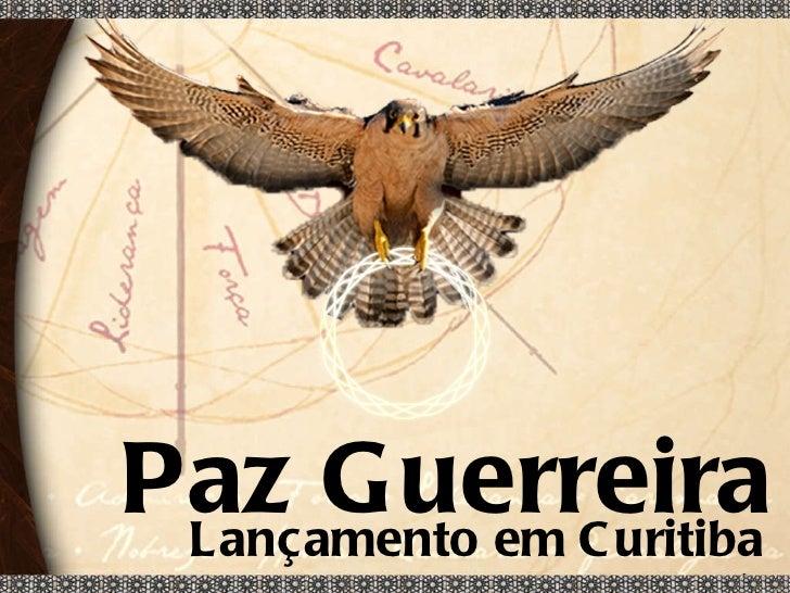 Lançamento em Curitiba Paz Guerreira