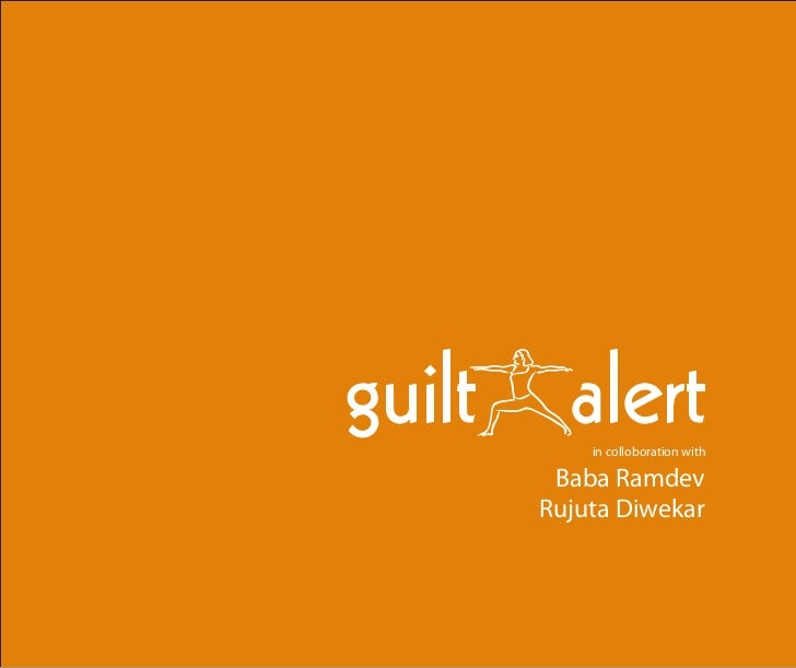 guilt alert         in colloboration with      Baba Ramdev     Rujuta Diwekar