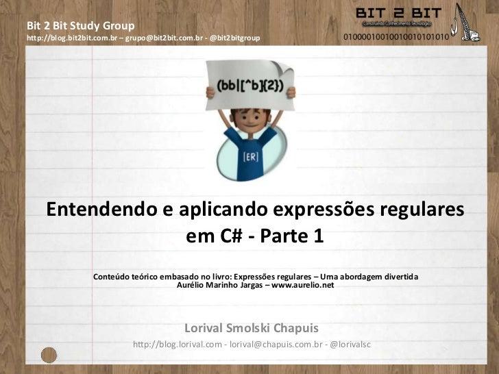 Entendendo e aplicando expressões regulares em C# - Parte 1<br />Conteúdo teórico embasado no livro: Expressões regulares ...