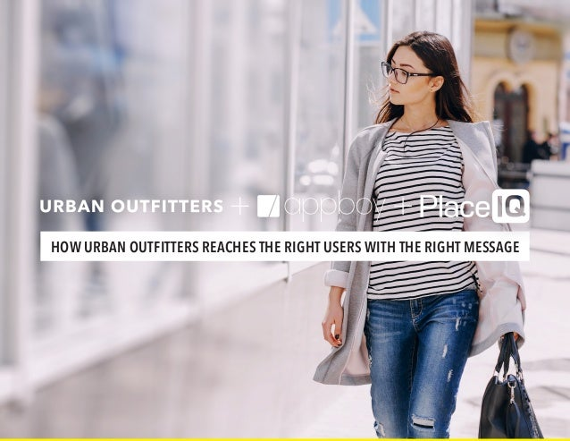 HOW URBAN OUTFITTERS REACHES THE RIGHT USERS WITH THE RIGHT MESSAGE