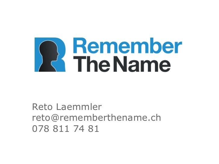 Reto Laemmlerreto@rememberthename.ch078 811 74 81