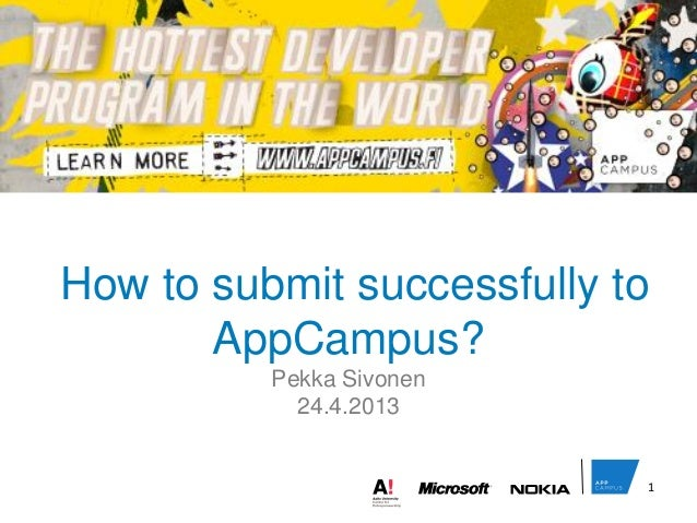How to submit successfully toAppCampus?Pekka Sivonen24.4.20131