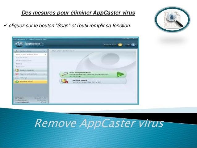 """Des mesures pour éliminer AppCaster virus  cliquez sur le bouton """"Scan"""" et l'outil remplir sa fonction.  Remove AppCaster..."""