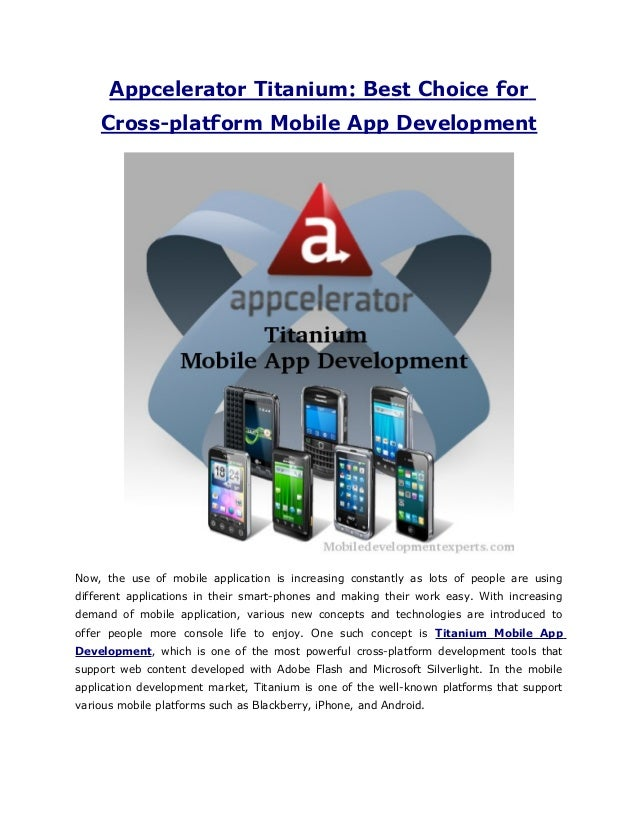 Appcelerator Titanium: Best Choice for    Cross-platform Mobile App DevelopmentNow, the use of mobile application is incre...