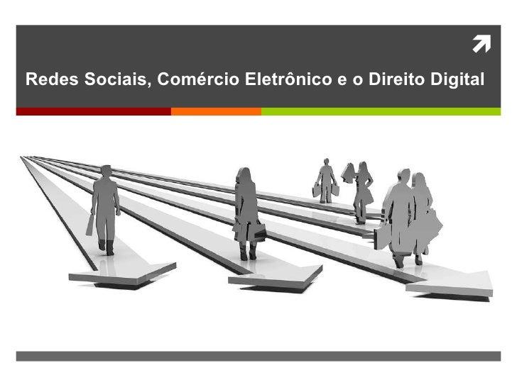 Redes Sociais, Comércio Eletrônico e o Direito Digital