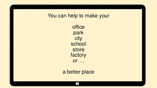 You can help to make your          office          park           city         school          store         factory      ...