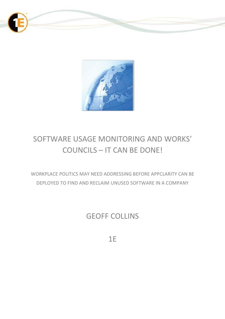 SOFTWARE USAGE MONITORING AND WORKS'      COUNCILS – IT CAN BE DONE!WORKPLACE POLITICS MAY NEED ADDRESSING BEFORE APPCLARI...