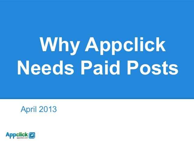 Why Appclick Needs Paid Posts April 2013