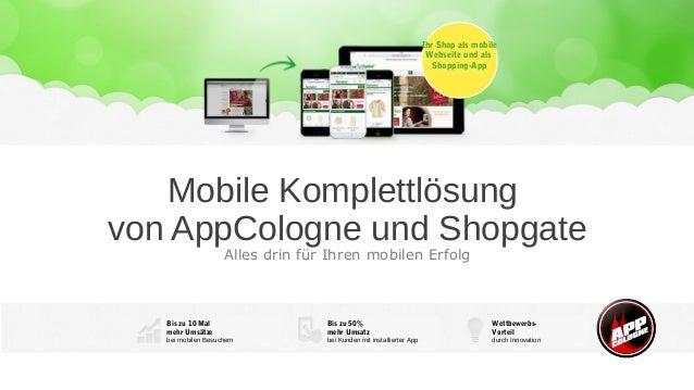 Ihr Shop als mobile Webseite und als Shopping-App  Mobile Komplettlösung von AppCologne und Shopgate Alles drin für Ihren ...