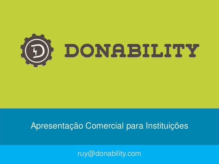 Apresentação Comercial para Instituições           ruy@donability.com