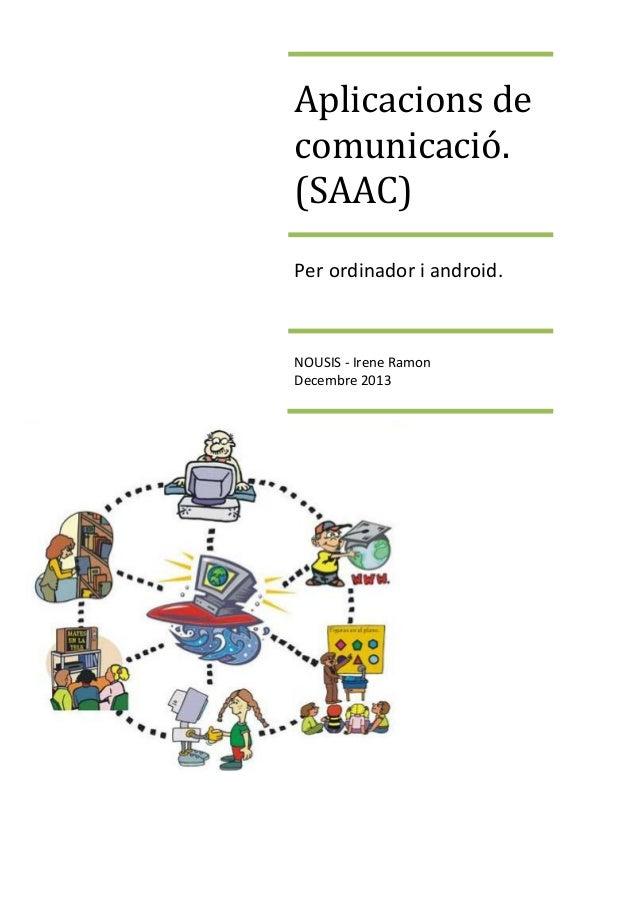 Aplicacions de comunicació. (SAAC) Per ordinador i android.  NOUSIS - Irene Ramon Decembre 2013