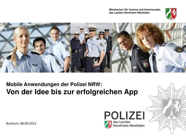 Mobile Anwendungen der Polizei NRW:Von der Idee bis zur erfolgreichen AppBochum, 08.09.2011