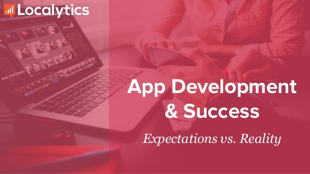 App Development & Success Expectations vs. Reality