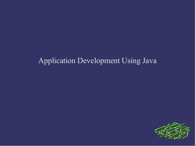 Application Development Using Java