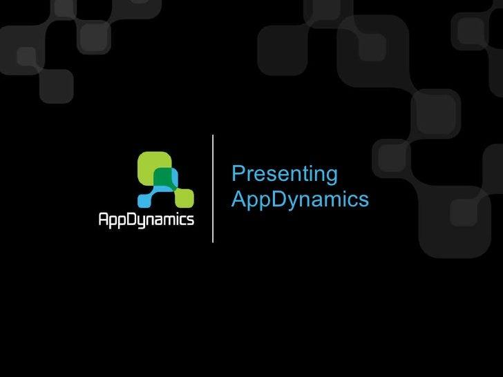 Presenting AppDynamics