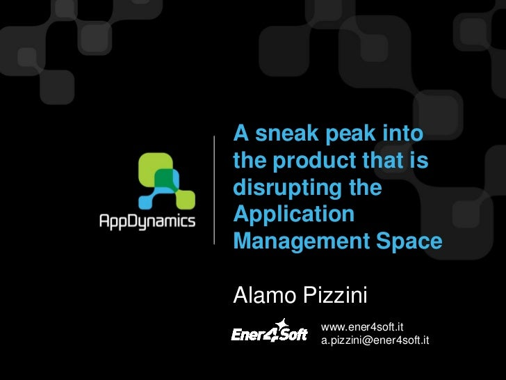 A sneak peak intothe product that isdisrupting theApplicationManagement SpaceAlamo Pizzini        www.ener4soft.it        ...