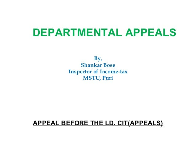 DEPARTMENTAL APPEALS                   By,             Shankar Bose         Inspector of Income-tax              MSTU, Pur...