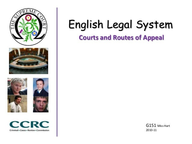 English Legal SystemCourts and Routes of AppealG151 Miss Hart2010-11
