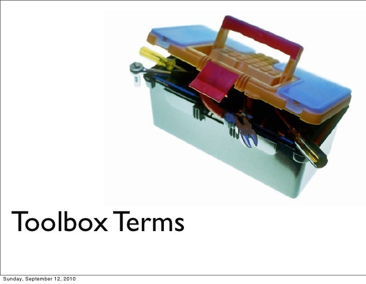 Toolbox Terms Sunday, September 12, 2010