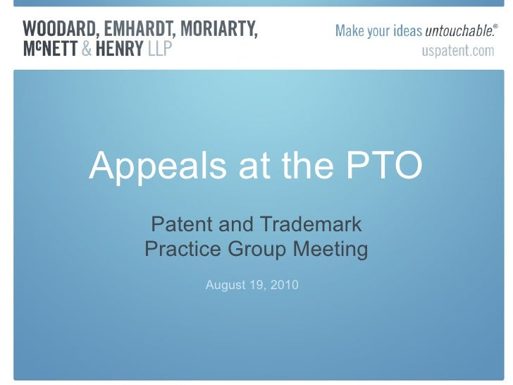Appeals at the PTO Patent and Trademark Practice Group Meeting August 19, 2010