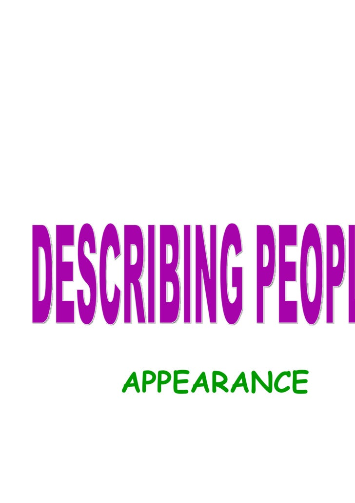 <ul><li>APPEARANCE </li></ul>DESCRIBING PEOPLE