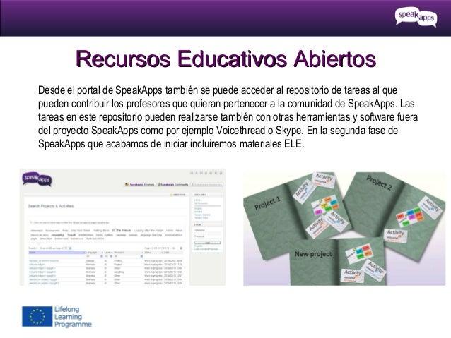 Recursos Educativos Abiertos Desde el portal de SpeakApps también se puede acceder al repositorio de tareas al que pueden ...