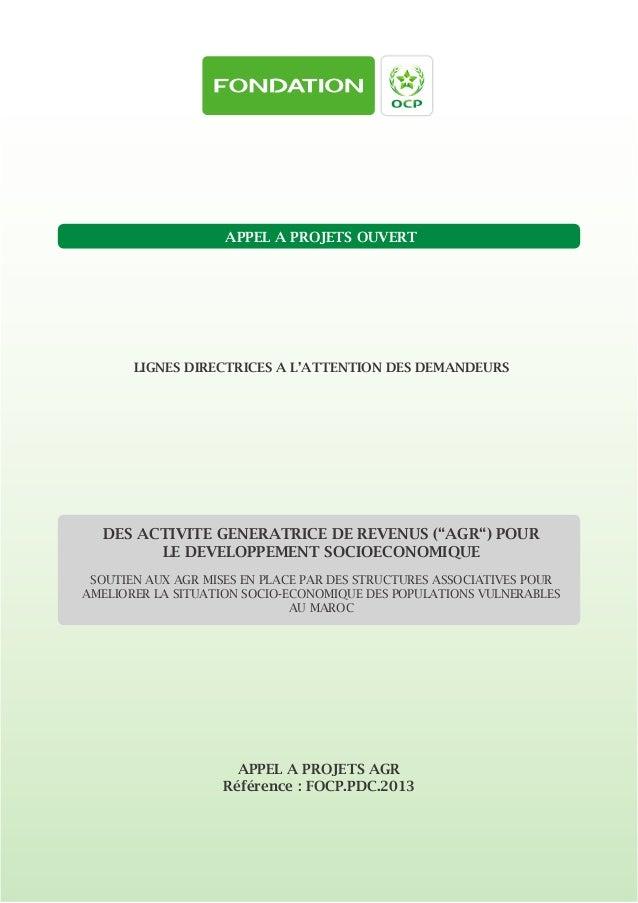 1APPEL A PROJETS OUVERTLIGNES DIRECTRICES A L'ATTENTION DES DEMANDEURSAPPEL A PROJETS AGRRéférence : FOCP.PDC.2013DES ACTI...