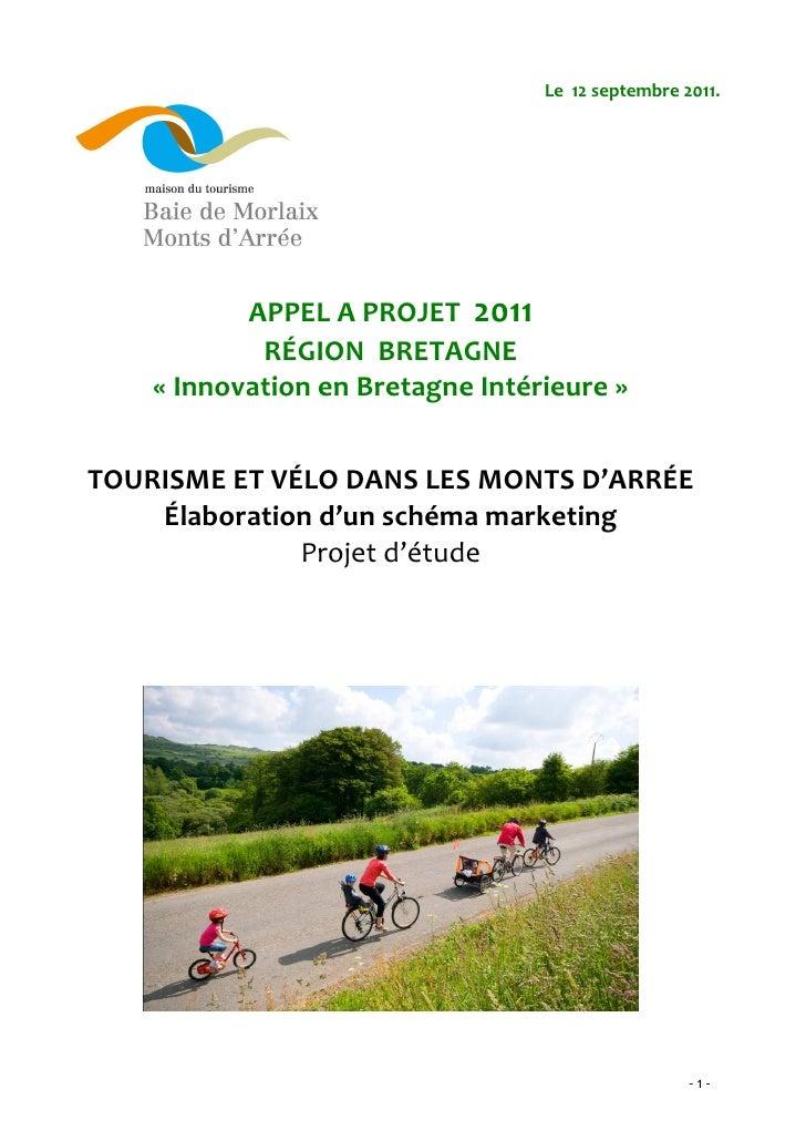 Le 12 septembre 2011.           APPEL A PROJET 2011            RÉGION BRETAGNE    « Innovation en Bretagne Intérieure »TOU...