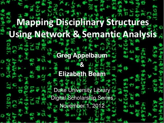 Mapping Disciplinary StructuresUsing Network & Semantic Analysis           Greg Appelbaum                  &           Eli...