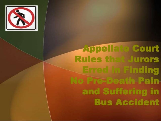 Appellate Court Rules that Jurors  Erred in FindingNo Pre-Death Pain  and Suffering in     Bus Accident