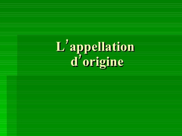L'appellation  d'origine