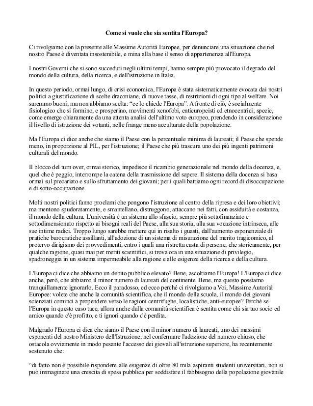 Come si vuole che sia sentita l'Europa?  Ci rivolgiamo con la presente alle Massime Autorità Europee, per denunciare una s...