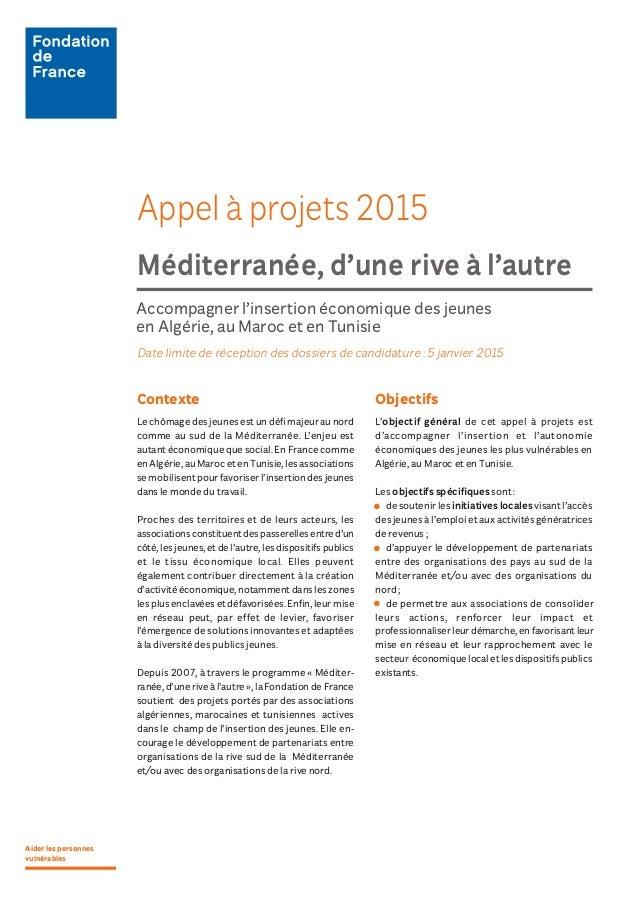 Appel à projets 2015  Méditerranée, d'une rive à l'autre  Accompagner l'insertion économique des jeunes  en Algérie, au Ma...