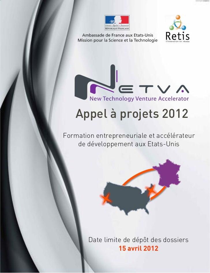 Appel à projets 2012Formation entrepreneuriale et accélérateur    de développement aux Etats-Unis                    !    ...