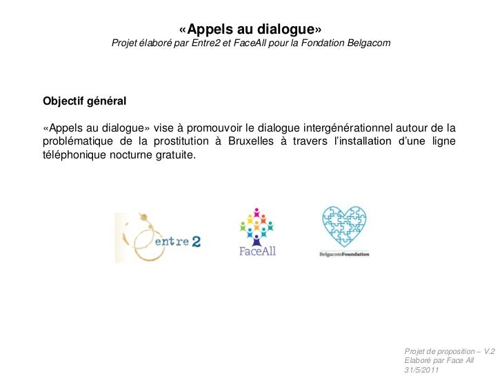 «Appels au dialogue»             Projet élaboré par Entre2 et FaceAll pour la Fondation BelgacomObjectif général«Appels au...